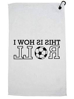 Hollywood Thread Soccer This is How I Roll Hilarious Ball Ic